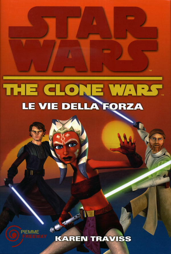 Star Wars. The Clone Wars. Le vie della Forza