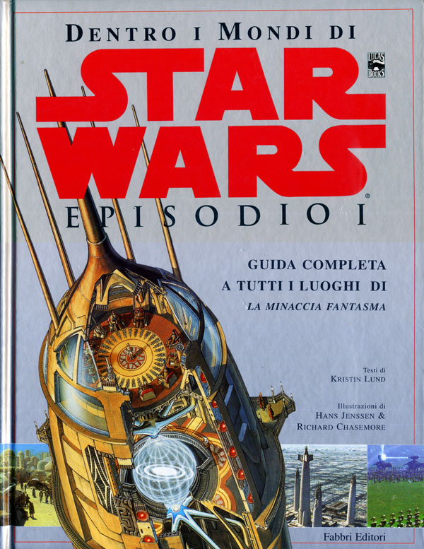 Star Wars. Dentro i mondi di Episodio I