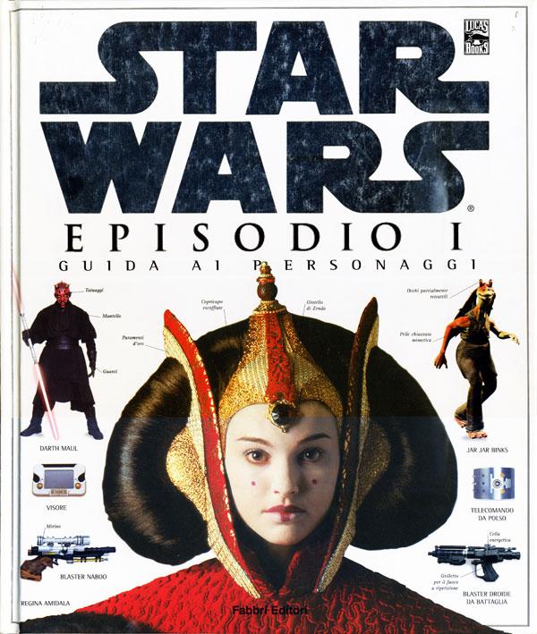 Star Wars. Episodio I. Guida ai personaggi