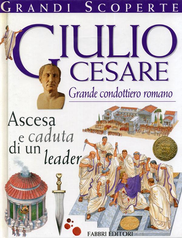 Giulio Cesare. Grande condottiero romano