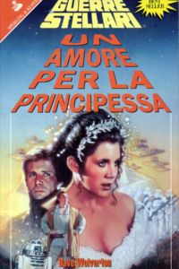Star Wars. Un amore per la principessa