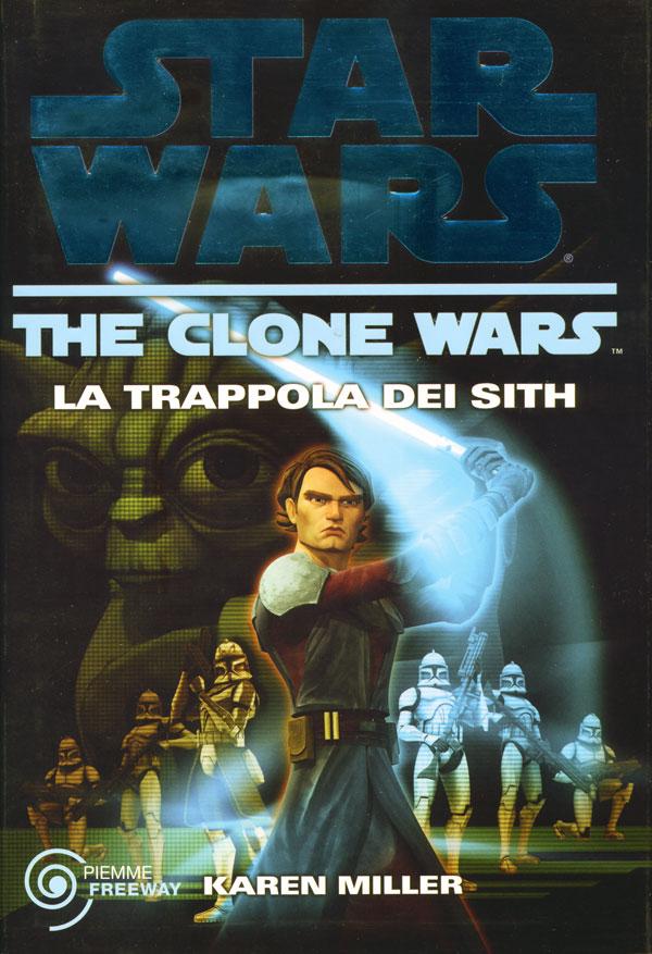 Star Wars. The Clone Wars. La trappola dei Sith