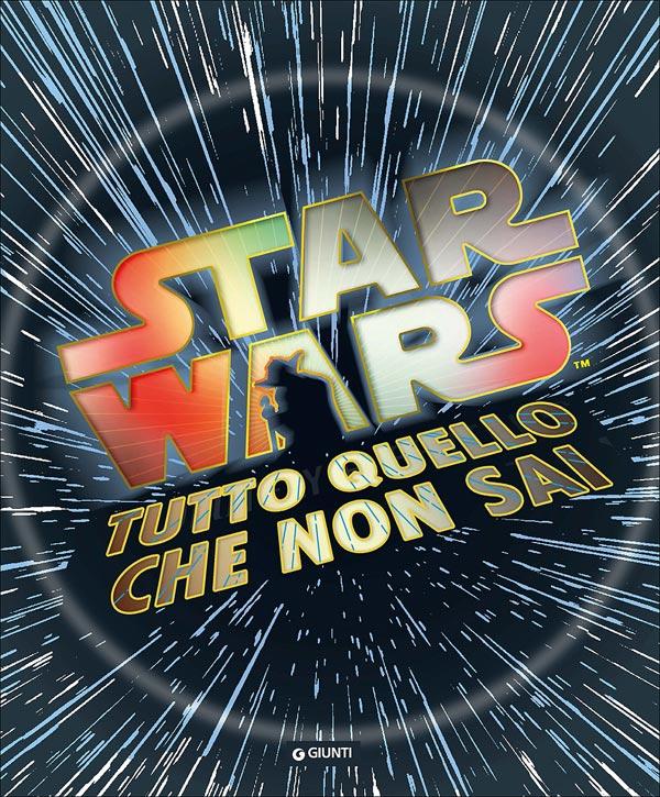 Star Wars. Tutto quello che non sai