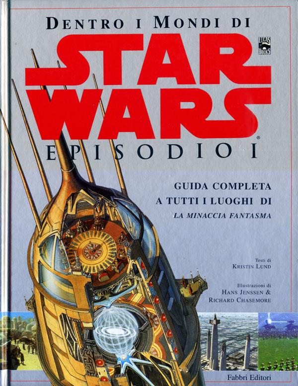 Star Wars. Dentro i mondi di Episodio I