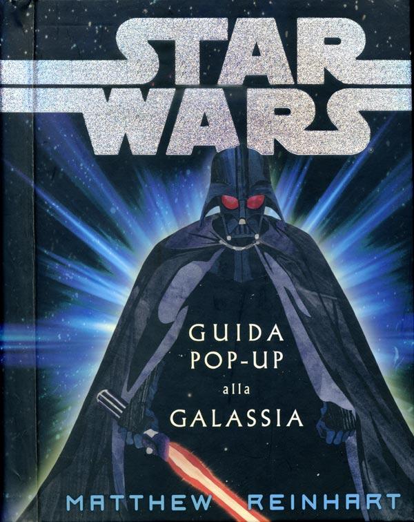 Star Wars. Guida pop-up alla galassia.