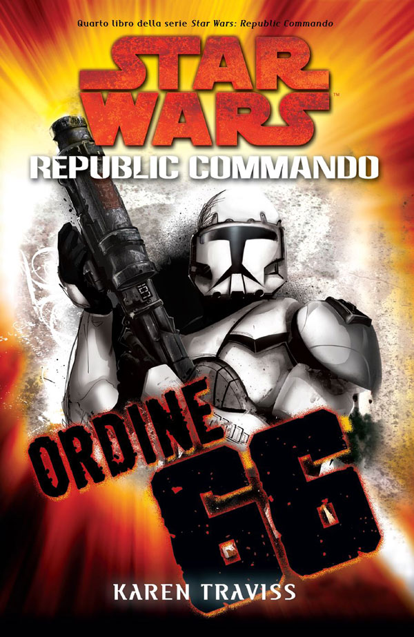 Star Wars. Republic Commando. Ordine 66