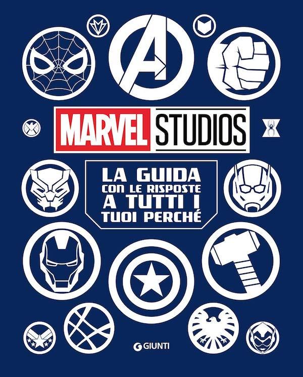 Marvel Studios. La guida con le risposte a tutti i tuoi perché